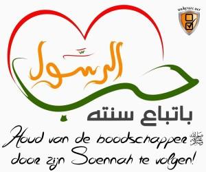 Houd van de boodschapper, door zijn Soennah te volgen!
